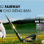 Ưu đãi 50% phí ra sân golf cho chủ thẻ MB Visa Platinum