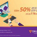 TPBank ưu đãi giảm 50% phí sử dụng phương thức xác thực OTP SMS