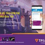 Cùng TPBank mua vé tàu online tiện lợi - dễ dàng, về nhà đón Tết