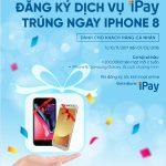 Đăng ký dịch vụ iPay của VietinBank trúng ngay iPhone 8