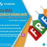 Ưu đãi khách hàng mới mở Combo tài khoản thanh toán tại Eximbank