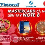 MasterCard cà ngay, liền tay Note 8 tại Vietravel cùng Eximbank