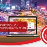 Dễ dàng đăng ký dịch vụ Internet Banking của Maritime Bank chỉ 1 phút qua tin nhắn SMS