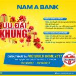 Hàng loạt ưu đãi từ Nam A Bank tại triển lãm Vietbuild Home 2017