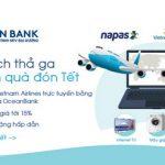 Dùng thẻ nội địa OceanBank - Du lịch thả ga, thêm quà đón Tết