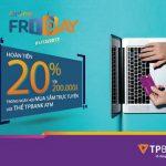 Hoàn tiền tới 20% trong ngày hội mua sắm trực tuyến với thẻ TPBank ATM trong ngày 01/12/2017