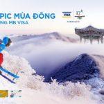 Vui đón Olympic Mùa Đông tại Hàn Quốc cùng MB Visa