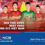 NCB thổi bùng khát vọng cùng U23 Việt Nam