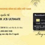 Mở thẻ tín dụng Sacombank JCB Ultimate tặng cặp vé buffet 3.000.000 VND và đêm nghỉ dưỡng cao cấp cho 2 người