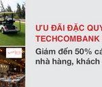 Ưu đãi đặc quyền dành cho chủ thẻ Techcombank Visa Platinum