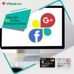 Hoàn tiền đến 5% khi thanh toán quảng cáo trực tuyến bằng thẻ doanh nghiệp VPBiz
