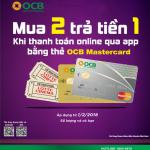 Ưu đãi hot: Mua 2 trả tiền 1 với thẻ OCB Mastercard