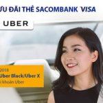 Uber ưu đãi đặc biệt với thẻ Sacombank Visa