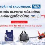 Vui đón Olympic Mùa Đông tại Hàn Quốc cùng thẻ Sacombank Visa với Vietjet Air