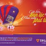 Gửi tiền đón lộc, Khai xuân phát tài - Nhận hàng ngàn bao lì xì tại TPBank