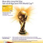 Mua sắm cùng thẻ Visa - Săn vé đi Nga xem FIFA World Cup cùng Eximbank