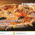 Ưu đãi giảm giá shock 30% tại Buzza Pizza dành cho chủ thẻ Eximbank-JCB