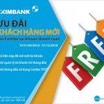 Eximbank ưu đãi khách hàng mới mở Combo tài khoản thanh toán