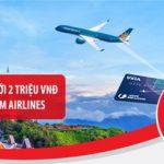 Hoàn thêm tới 2 triệu đồng khi mua vé Vietnam Airlines với thẻ tín dụng du lịch Maritime Bank Visa