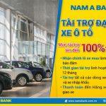 Đại lý xe ô tô không còn nỗi lo thiếu vốn khi đến Nam A Bank