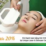 Ưu đãi tại Unique Laser & Skincare Center dành cho chủ thẻ OCB