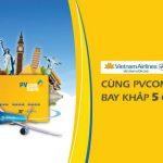 Săn vé Vietnam Airlines được hoàn tiền tới 500.000 đồng với thẻ ATM PVcomBank