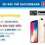 Apple ưu đãi cực sốc với thẻ Sacombank JCB tại Thế Giới Di Động