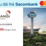Giảm đến 20% khi mua sắm tại sân bay Changi Singapore với thẻ Sacombank Mastercard