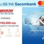 Nguyễn Kim tặng 100.000 VND khi thanh toán QR với thẻ Sacombank Mastercard