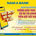Nam A Bank triển khai dịch vụ gửi SMS thông báo thay đổi số dư tài khoản tiền gửi tiết kiệm
