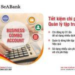 SeABank triển khai gói tài khoản Combo Account tiện ích dành cho doanh nghiệp