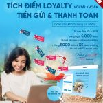 Tích điểm Loyalty với Tài khoản tiền gửi và Thanh toán của Vietinbank
