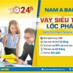 Nam A Bank triển khai sản phẩm Vay siêu tốc lộc phát – giải ngân trong 24h