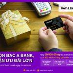 Chọn Bac A Bank, nhận ưu đãi lớn