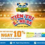Sôi động FIFA World Cup cùng IVB Visa