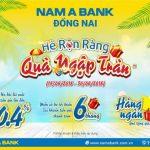 Ưu đãi lãi suất hấp dẫn khi gửi tiết kiệm tại Nam A Bank Đồng Nai