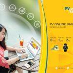 Bùng nổ quà tặng cùng PV Online Banking – Đơn giản hơn bạn nghĩ