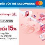 Giảm đến 15% tại TTTM Takashimaya, Singapore với thẻ Sacombank Mastercard