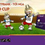 Cơ hội trúng chuyến du lịch tới Nga - Sôi động cùng World Cup 2018 khi chi tiêu qua thẻ tín dụng TPBank