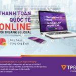 TPBank eGlobal- giải pháp chuyển tiền quốc tế hiệu quả cho doanh nghiệp