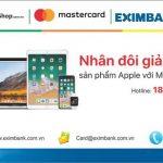 Nhân đôi giảm giá sản phẩm Apple với thẻ Eximbank MasterCard