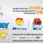 QR Pay – Quét mã trúng vàng cùng IVB