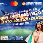 Bùng nổ ưu đãi cho chủ thẻ LienVietPostBank MasterCard trên Adayroi