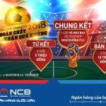 Dự đoán chất – Nhận quà khủng World Cup 2018 cùng Ngân hàng Quốc Dân