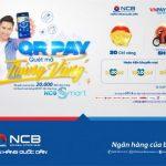 Quét mã trúng vàng – Vô vàn quà tặng khi thanh toán QR Pay với NCB Smart