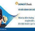 Nhân ba điểm thưởng và giảm đến 20% khi đặt khách sạn hoặc vé máy bay cùng DongA Bank