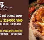Ưu đãi đặc biệt dành cho chủ thẻ DongA Bank tại nhà hàng Buzza Pizza