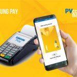 Thêm nhiều ưu đãi cho chủ thẻ ATM PVcomBank qua ứng dụng Samsung Pay