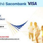 Ưu đãi khi mua bảo hiểm Liberty với thẻ Sacombank Visa