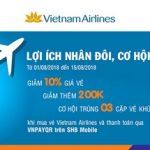 Lợi ích nhân đôi, cơ hội thêm quà cùng Vietnam Airlines và SHB Mobile